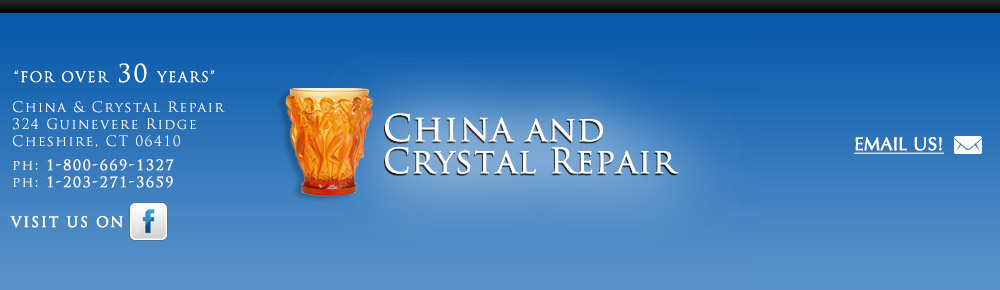 China and Crystal Repair by Dean Schulefand and Associates